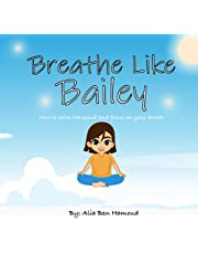 Breathe Like Bailey: How To Calm The Mind And Focus On Your Breath