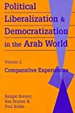 Political Liberalization and Democratization in the Arab World 9781555875992
