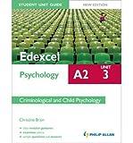 [(Edexcel A2 Psychology Student Unit Guide: Unit 3 Criminological and Child Psychology)] [Author: Christine Brain] published on (August, 2012)