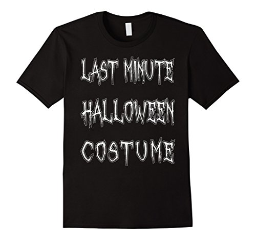 Costume Last Man Minute For Halloween (Mens Last Minute Halloween Costume T-Shirt Funny Halloween Party Large)