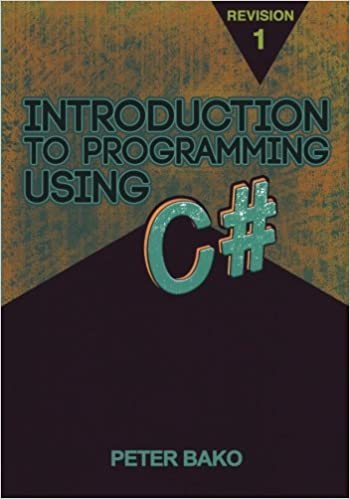 Book Introduction to Programming Using C# by Peter Bako (2014-10-03)