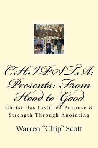 CHIPSTA Presents: From The Hood to Good: Spiritual testimonies in the form of poetry!! (My Testimony) (Volume 1) by CreateSpace Independent Publishing Platform