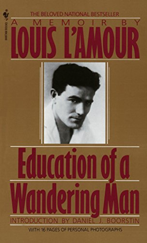 Education Of A Wandering Man by Louis L'Amour