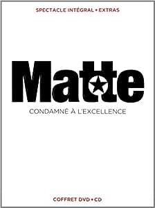Martin Matte : Condamné à l'excellence DVD + CD (Version française)