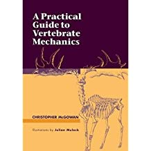 [(A Practical Guide to Vertebrate Mechanics)] [Author: Christopher McGowan] published on (February, 2014)