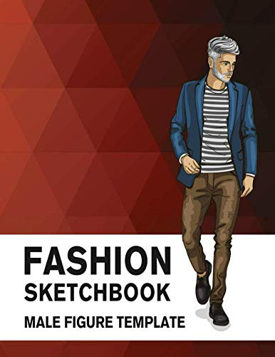 (Fashion Sketchbook Male Figure Template: Easily Sketch Your Fashion Design with Large Male Figure Template)