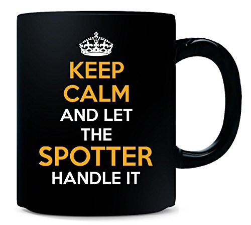 (Keep Calm And Let The Spotter Handle It Cool Gift -)