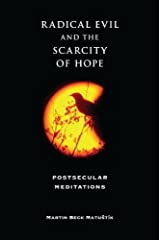 Radical Evil and the Scarcity of Hope: Postsecular Meditations (Philosophy of Religion) Kindle Edition