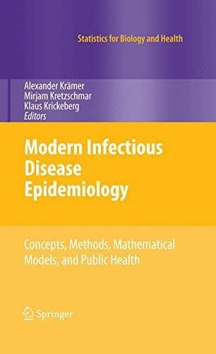 Modern Infectious Disease Epidemiology: Concepts, Methods, Mathematical Models, and Public Health (Statistics for Biology and Health) (2009-12-04)