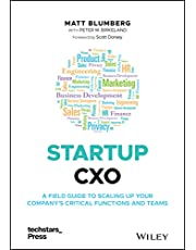 Startup CXO: A Field Guide to Scaling Up Your Company's Critical Functions and Teams
