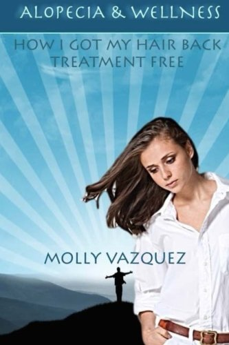 Alopecia & Wellness: How I got my hair back treatment free