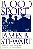 Blood Sport, James B. Stewart, 0684802309