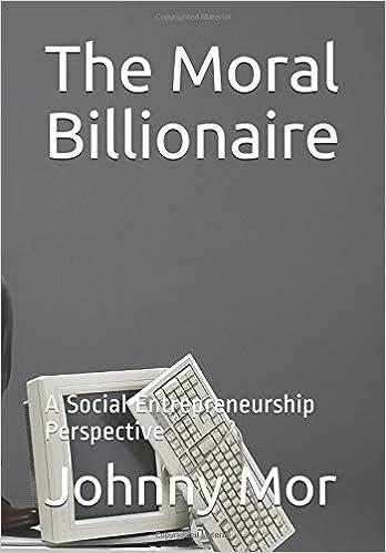 The Moral Billionaire: A Social Entrepreneurial Perspective: Johnny