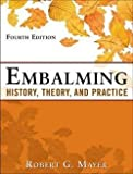 Robert G. Mayer: Embalming : History, Theory, and Practice, Fifth Edition (Hardcover - Revised Ed.); 2011 Edition