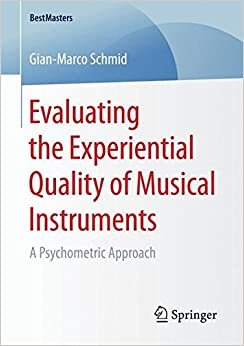 Evaluating the Experiential Quality of Musical Instruments: A Psychometric Approach (BestMasters)