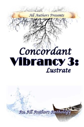 Concordant Vibrancy 3: Lustrate: All Authors Anthology
