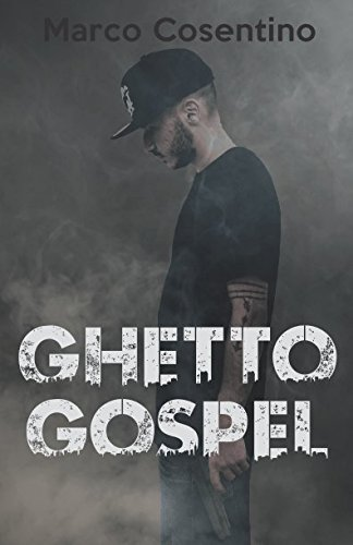 Ghetto Gospel Copertina flessibile – 2 ago 2017 Marco Cosentino Independently published 1549564196 Fiction / Crime