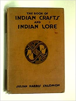 50-70% Rabatt professionelle Website 100% Zufriedenheitsgarantie Book of Indian Crafts and Indian Lore: Julian Salomon ...