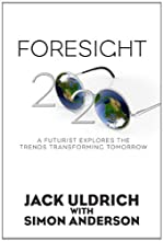 Foresight 20/20 - A Futurist Explores the Trends Transforming Tomorrow