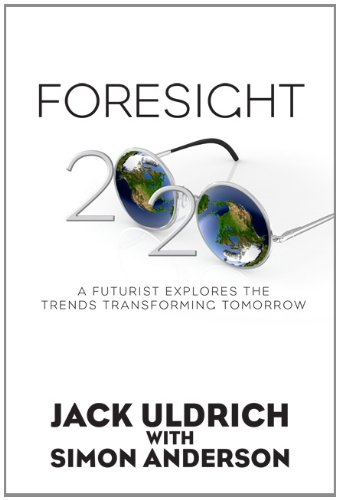 Foresight 20 20   A Futurist Explores The Trends Transforming Tomorrow