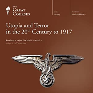 Utopia and Terror in the 20th Century - The Great Courses