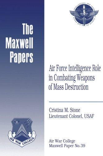 Read Online Air Force Intelligence Role in Combating Weapons of Mass Destruction: Maxwell Paper No. 39 pdf