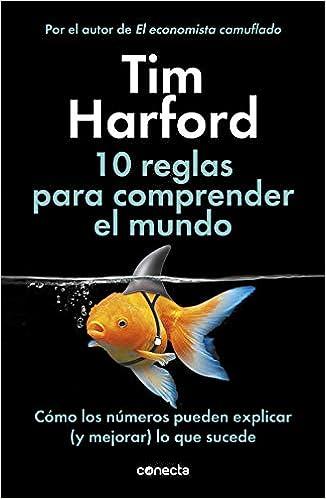 10 reglas para comprender el mundo de Tim Harford
