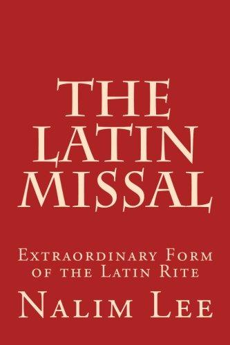 The Latin Missal: Extraordinary Form of the Latin (Latin Missal)