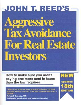 John T. Reed's Aggressive Tax Avoidance for Real Estate Investors: 18th Edition (2004) ebook
