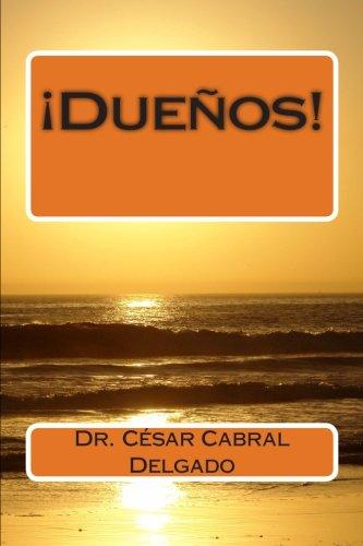 !Dueños!  [Cabral Delgado, Dr. Cesar Raul] (Tapa Blanda)