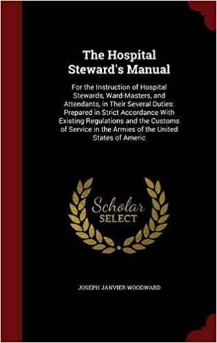 The Hospital Stewards Manual For The Instruction Of Hospital