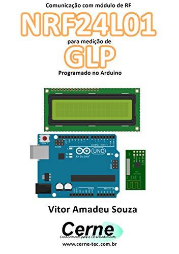 Comunicação com módulo de RF NRF24L01 para medição de GLP Programado no Arduino