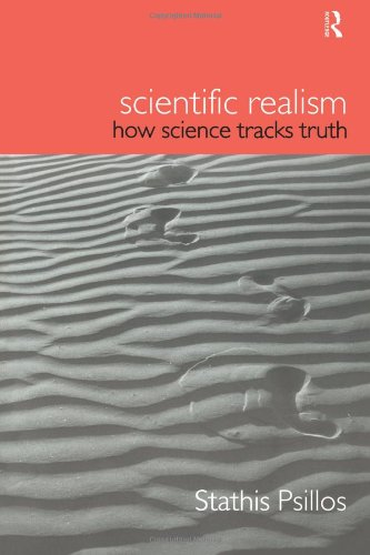 Scientific Realism: How Science Tracks Truth (Philosophical Issues in Science)