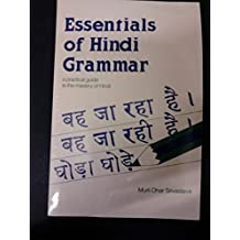 Essentials of Hindi Grammar: A Practical Guide to the Mastery of Hindi
