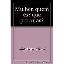 Mulher, Quem Es? Que Procuras? (Portuguese Edition)