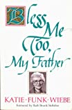 Bless Me Too, My Father, Katie F. Wiebe, 0836134729