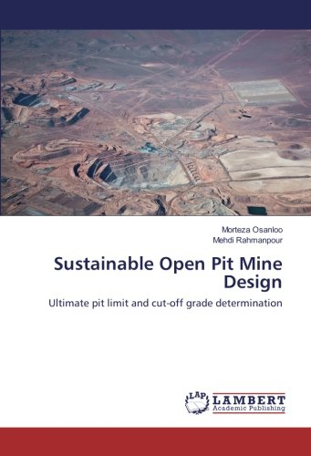 Sustainable Open Pit Mine Design: Ultimate pit limit and cut-off grade determination