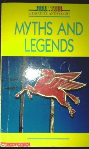 Myths and Legends (Scholastic Literature Anthologies)