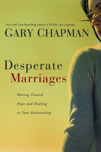 Desperate Marriages: Moving Toward Hope and Healing in Your - In Louis Outlet New St Mall
