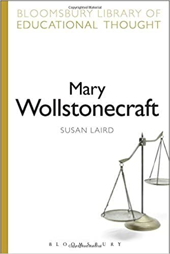 Book Mary Wollstonecraft: Philosophical Mother Of Coeducation (Bloomsbury Library of Educational Thought) by Susan Laird (2014-12-18)