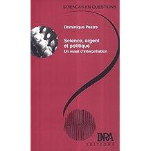Science, argent et politique: Un essai d'interprétation (Sciences en questions) (French Edition)