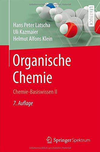 Organische Chemie: Chemie-Basiswissen II (Springer-Lehrbuch)