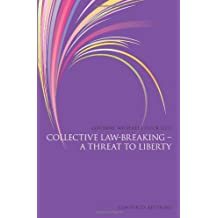 Collective Law-Breaking - a Threat to Liberty