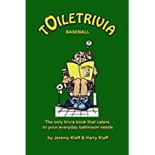Toiletrivia - Baseball: The Only Trivia Book That Caters To Your Everyday Bathroom Needs