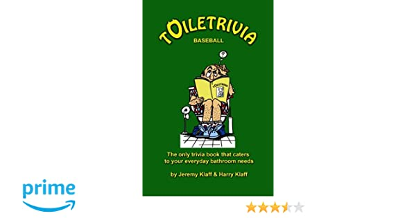 Toiletrivia - Baseball: The Only Trivia Book That Caters To Your