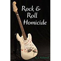 Rock & Roll Homicide (Rock & Roll Mystery Series Book 1)