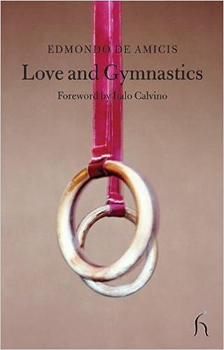 Love and Gymnastics (Hesperus Classics): Edmondo de Amicis, David ...