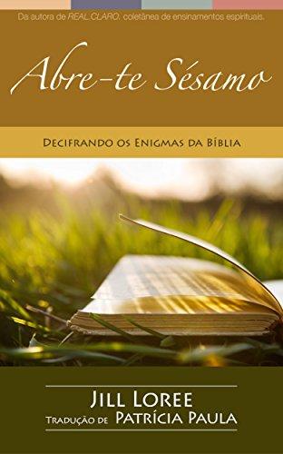 Abre-te Sésamo: Decifrando os Enigmas da Bíblia (Real. Claro. Livro 3)