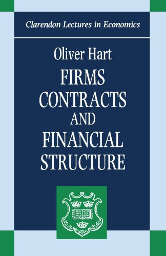 Firms, Contracts, and Financial Structure (Clarendon Lectures in Economics)