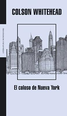 El Coloso De Nueva York The Coloso Of New York Whitehead Colson Amazon Sg Books